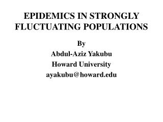 EPIDEMICS IN STRONGLY FLUCTUATING POPULATIONS