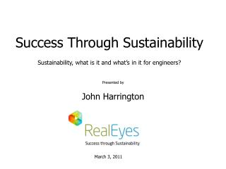 Success Through Sustainability Sustainability, what is it and what's in it for engineers?