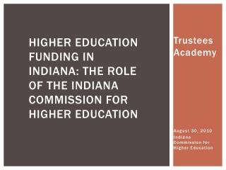 Higher Education Funding in  Indiana: The Role of the Indiana Commission for Higher Education