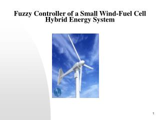 Fuzzy Controller of a Small Wind-Fuel Cell Hybrid Energy System
