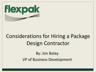 considerations for hiring a package design contractor
