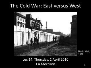 The Cold War: East versus West