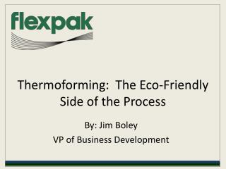thermoforming:  the eco-friendly side of the process