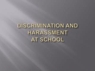 Discrimination and Harassment at School