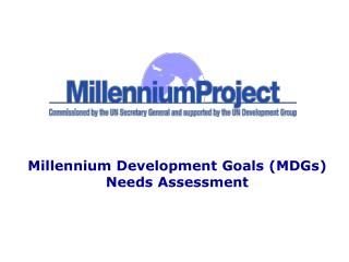 Millennium Development Goals (MDGs) Needs Assessment