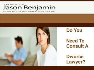 Need To Consult A Divorce Lawyer?
