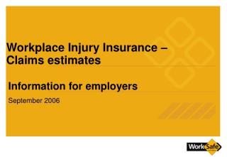 Workplace Injury Insurance –  Claims estimates