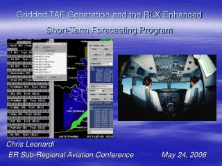 Gridded TAF Generation and the RLX Enhanced Short-Term Forecasting Program