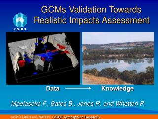 GCMs Validation Towards Realistic Impacts Assessment