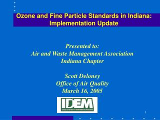 Ozone and Fine Particle Standards in Indiana: Implementation Update