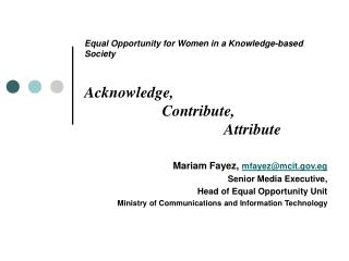 Equal Opportunity for Women in a Knowledge-based Society Acknowledge, 		  Contribute, 		 		Attribute