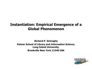 Instantiation: Empirical Emergence of a Global Phenomenon