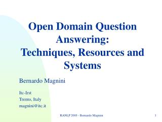 Open Domain Question Answering: Techniques, Resources and Systems