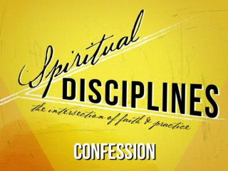 The Discipline of Confession