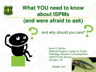 What YOU need to know about ISPMs  (and were afraid to ask)