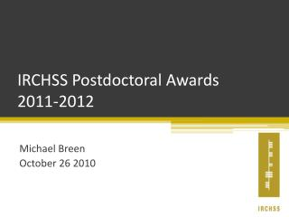 IRCHSS Postdoctoral Awards  2011-2012