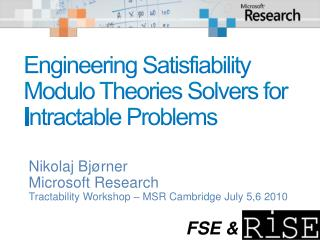Engineering Satisfiability Modulo Theories  Solvers  for I ntractable  P roblems