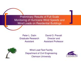 Preliminary Results of Full-Scale Monitoring of Hurricane Wind Speeds and Wind Loads on Residential Buildings