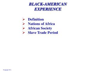 BLACK-AMERICAN EXPERIENCE