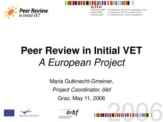 Peer Review in Initial VET A European Project