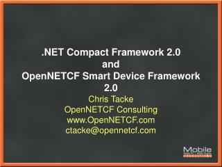 .NET Compact Framework 2.0  and  OpenNETCF Smart Device Framework 2.0