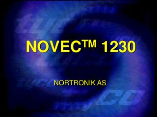 NOVEC TM  1230 NORTRONIK AS