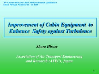 Improvement of Cabin Equipment to Enhance Safety against Turbulence
