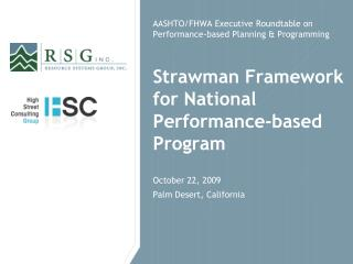 AASHTO/FHWA Executive Roundtable on Performance-based Planning & Programming Strawman Framework for National Perform
