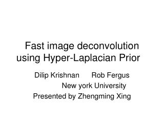 Fast image deconvolution using Hyper-Laplacian Prior