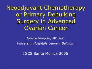 Neoadjuvant Chemotherapy or Primary Debulking Surgery in Advanced Ovarian Cancer