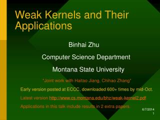 Weak Kernels and Their Applications