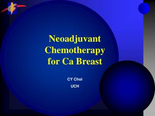 Neoadjuvant Chemotherapy for Ca Breast