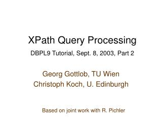 XPath Query Processing DBPL9 Tutorial, Sept. 8, 2003, Part 2
