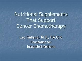 Nutritional Supplements  That Support Cancer Chemotherapy