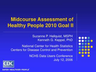 Midcourse Assessment of  Healthy People 2010 Goal II