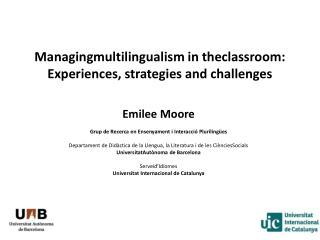 Managingmultilingualism  in  theclassroom :  Experiences ,  strategies  and  challenges