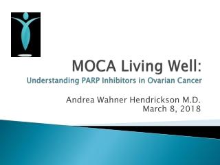 MOCA Living Well: Understanding PARP Inhibitors in Ovarian Cancer