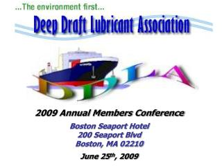 2009 Annual Members Conference Boston Seaport Hotel 200 Seaport Blvd Boston, MA 02210 June 25 th , 2009