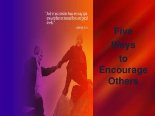 Five Ways to Encourage Others