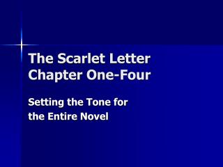 The Scarlet Letter  Chapter One-Four