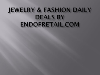 Jewelry & Fashion Daily Deals By EndOfRetail