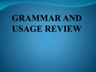GRAMMAR AND USAGE REVIEW