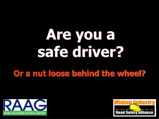 Are you a  safe driver?