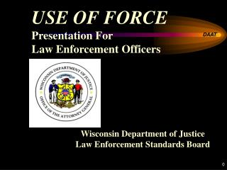 USE OF FORCE Presentation For  Law Enforcement Officers