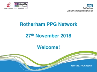 Rotherham PPG Network 27 th November 2018 Welcome!