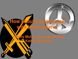 How should society deal with lawbreakers?
