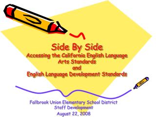 Side By Side Accessing the California English Language Arts Standards and English Language Development Standards