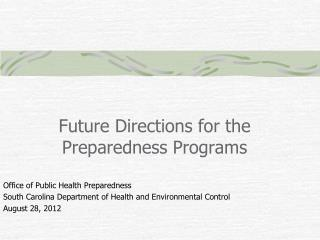 Future Directions for the  Preparedness Programs