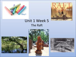 Unit 1 Week 5 The Raft