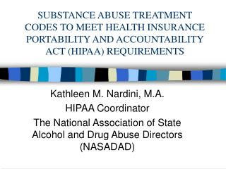SUBSTANCE ABUSE TREATMENT CODES TO MEET HEALTH INSURANCE PORTABILITY AND ACCOUNTABILITY ACT (HIPAA) REQUIREMENTS